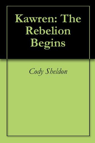 Kawren: The Rebellion Begins