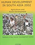 Human Development in South Asia 2002 : Agriculture and Rural Report, Haq, Mahbub ul, 0195798945
