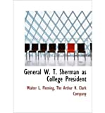 img - for General W. T. Sherman as College President (Hardback) - Common book / textbook / text book