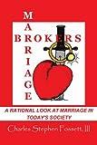 Marriagebrokers, Charles Stephen Fossett, 1434308928
