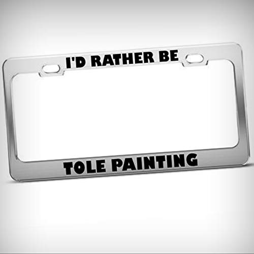 (I'd Rather Be Tole Painting Metal Tag Holder License Plate Frame Decorative Border - Novelty Plate \ Sign for Home Garage Office Decor)