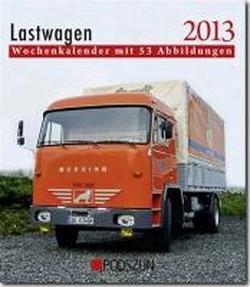 Lastwagen 2013: Wochenkalender mit 53 Abbildungen