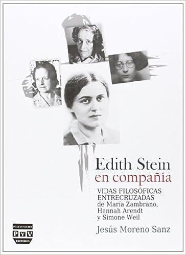 Edith Stein En Compañía Vidas Filosóficas Entrecruzadas De