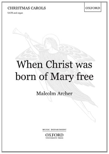 - When Christ was born of Mary free: Vocal score