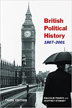British Political History, 1867-2001 ed3: Democracy and Decline