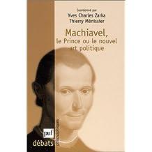 Machiavel, le prince ou le nouvel art politique