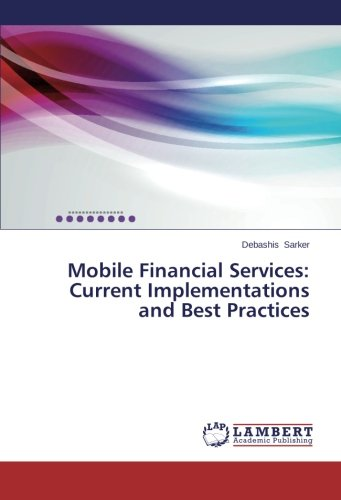 Read Online Mobile Financial Services: Current Implementations and Best Practices ebook