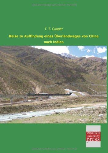 Reise zu Auffindung eines Ueberlandweges von China nach Indien (German Edition) PDF