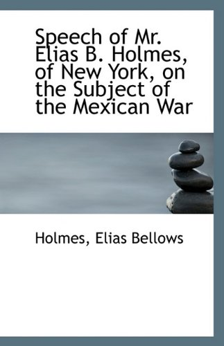 Speech of Mr. Elias B. Holmes, of New York, on the Subject of the Mexican War Text fb2 book