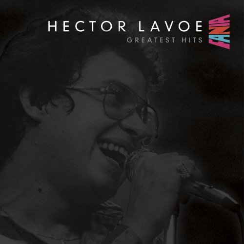 Fania Greatest Hits (The Best Of Hector Lavoe)