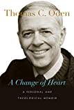 A Change of Heart: A Personal and Theological Memoir