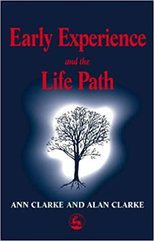 Early Experience and the Life Path
