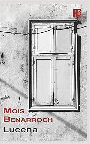 Lucena: Novela sobre una comunidad judía perdida en la historia: Amazon.es: Mois Benarroch, Roser Lluch Oms: Libros