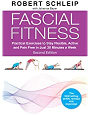 Fascial Fitness, Second Edition: Practical Exercises to Stay Flexible, Active and Pain Free in Just 20 Minutes a Week