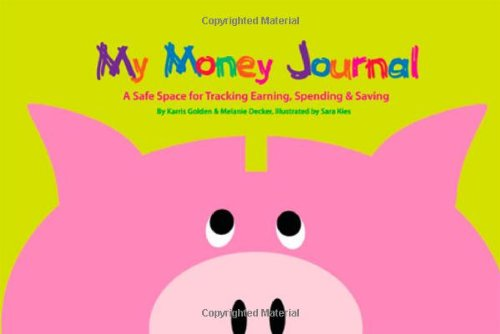 My Money Journal: A Safe Space for Tracking Earning, Spending & Saving