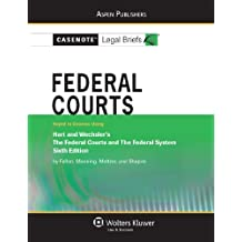 Federal Courts: Hart & Wechsler 6e (Casenote Legal Briefs)
