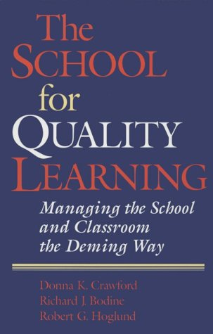 (Out of Print)The School for Quality Learning: Managing the School and Classroom the Deming Way