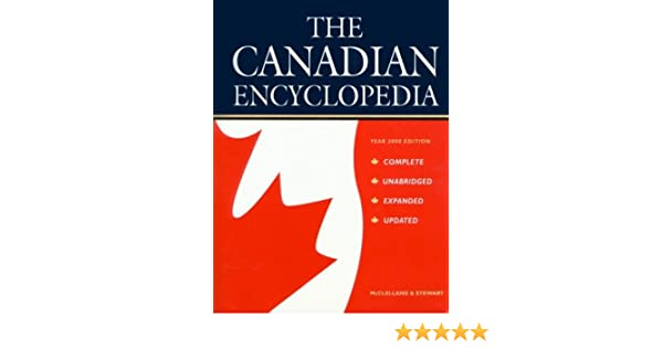 The Canadian Encyclopedia Year Edition James H Marsh - The canadian encyclopedia