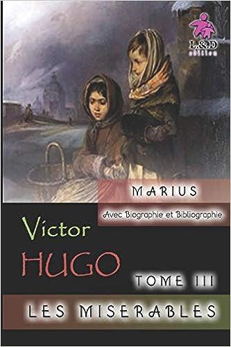 Amazon Fr Marius Les Miserables Tome Iii Biographie Et Bibliographie Hugo Victor Livres