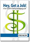 img - for Teacher's Edition: Hey, Get a Job! A Teen Guide for Getting and Keeping a Job book / textbook / text book