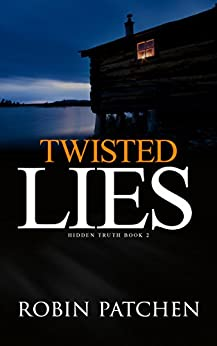Twisted Lies (Hidden Truth Book 2) by [Patchen, Robin]