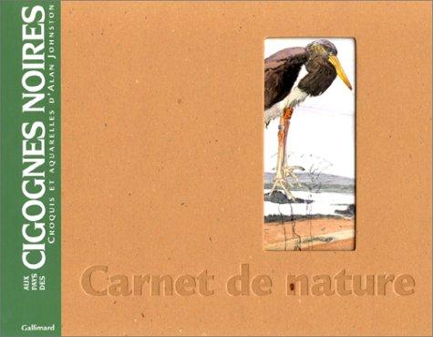 Aux pays des cigognes noires. Croquis et Aquarelles Relié – 30 novembre 2000 Alan Johnston Gallimard 2742407766 Animaux