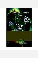 [ { DIE EARTHMAN DIE: TALES OF HORROR AND SF } ] by Korn, M F (AUTHOR) Jul-01-2005 [ Paperback ] Paperback