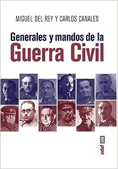 Generales Y Mandos De La Guerra Civil por Miguel Del Rey epub