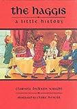 the haggis: a little history (Little Scottish bookshelf)