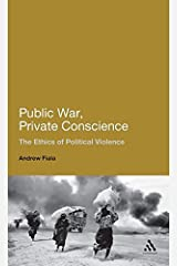 Public War, Private Conscience: The Ethics of Political Violence Hardcover