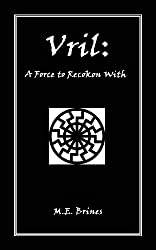Vril -- A Force to Reckon With