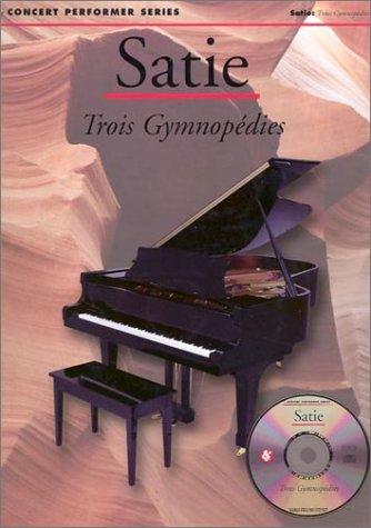 Satie: Trois Gymnopédies (Concert Performer Series)