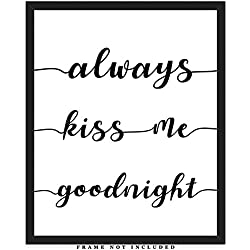 Always Kiss Me Goodnight Typography Wall Art Print: (8x10) Unframed Poster Print - Great Gift Idea For a Significant Other or That Special Person in Your Life!