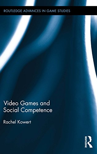 Download Video Games and Social Competence (Routledge Advances in Game Studies) Pdf
