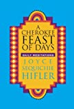 img - for By Joyce Sequichie Hifler - Cherokee Feast of Days: Daily Meditations (9.1.1995) book / textbook / text book