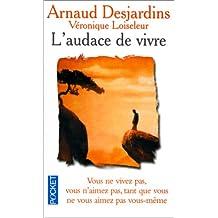 AUDACE DE VIVRE -L'