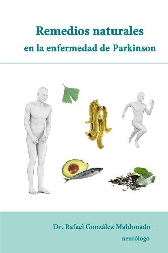 Remedios naturales en la enfermedad de Parkinson  [Gonzalez Maldonado, Dr. Rafael] (Tapa Blanda)