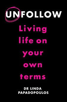Unfollow: Living Life on Your Own Terms by [Papadopoulos, Linda]