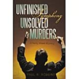 Unfinished Symphony, Unsolved Murders, Paul R. Robbins, 1450254241
