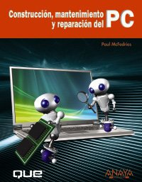 Read Online Construccion, mantenimiento y reparacion del PC/ Build It. Fix It. Own It: A Beginner's Guide to Building and Upgrading a PC (Spanish Edition) PDF