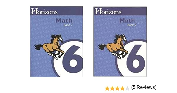 Horizons Math 6 SET of 2 Student Workbooks 6-1 and 6-2: Alpha ...