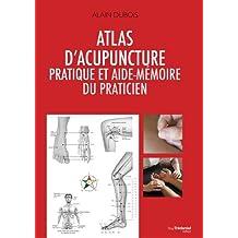ATLAS D'ACUPUNCTURE PRATIQUE ET AIDE-MÉMOIRE DU PATRICIEN