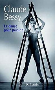 La danse pour passion par Claude Bessy