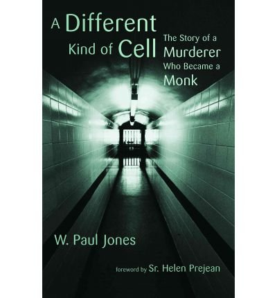 Read Online By W. Paul Jones - A Different Kind of Cell: The Story of a Murderer Who Became a Mo (2011-09-17) [Paperback] pdf epub