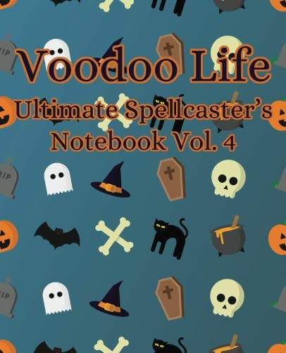 Voodoo Life Ultimate Spellcaster's Notebook Vol. 4 (Volume 4)]()