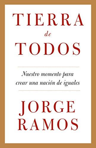 Tierra de todos: Nuestro momento para crear una nacion de iguales (Spanish Edition)