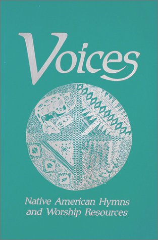 Voices: Native American Hymns and Other Worship Resources by