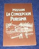 Mission la Concepcion Parisima, Zephyrin Engelhardt, 0874610672