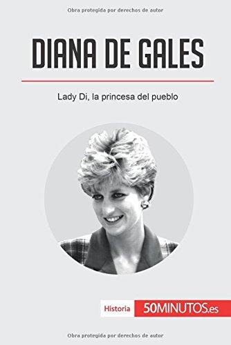 Download Diana de Gales: Lady Di, la princesa del pueblo (Spanish Edition) pdf