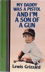 My Daddy Was a Pistol and I'm a Son of a Gun (Curley Large Print Books)